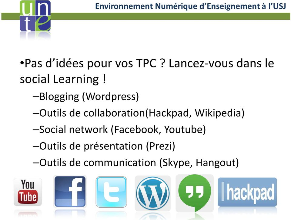Blogging (Wordpress) Outils de collaboration(hackpad,