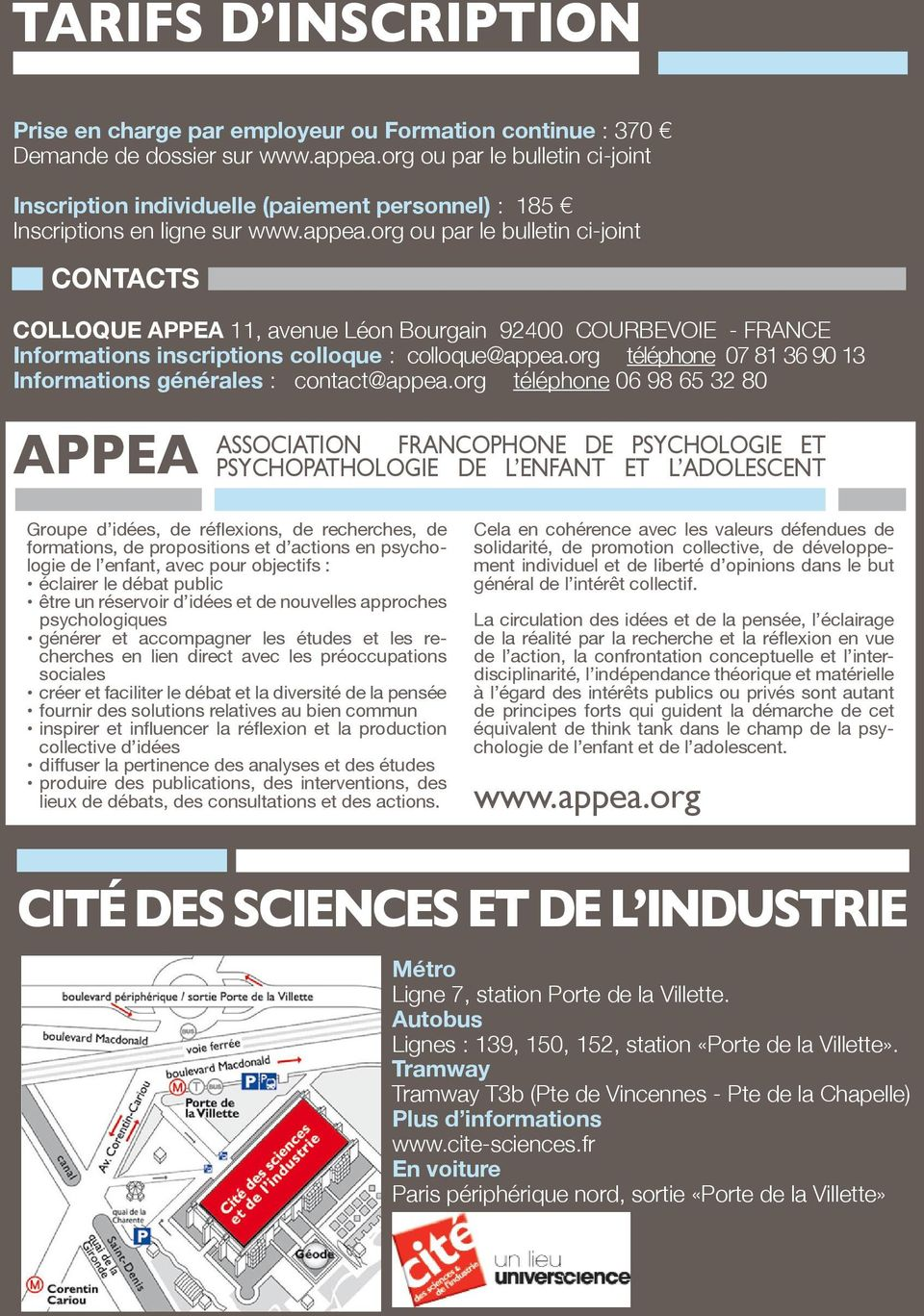 org ou par le bulletin ci-joint CONTACTS COLLOQUE APPEA 11, avenue Léon Bourgain 92400 COURBEVOIE - FRANCE Informations inscriptions colloque : colloque@appea.