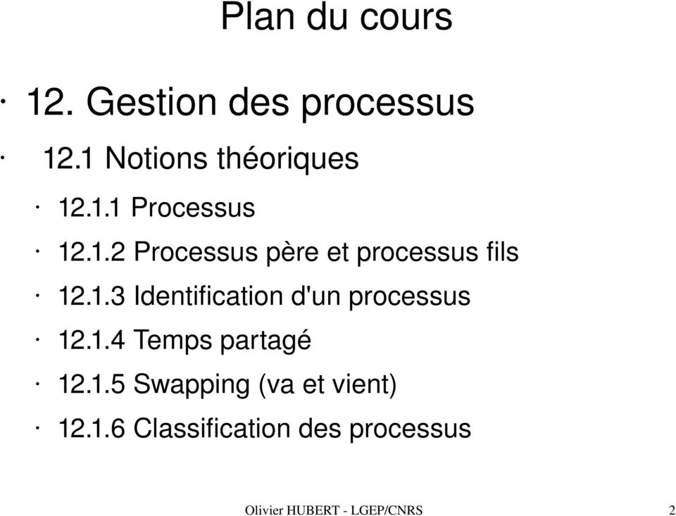 1.6 Classification des processus Olivier HUBERT LGEP/CNRS 2