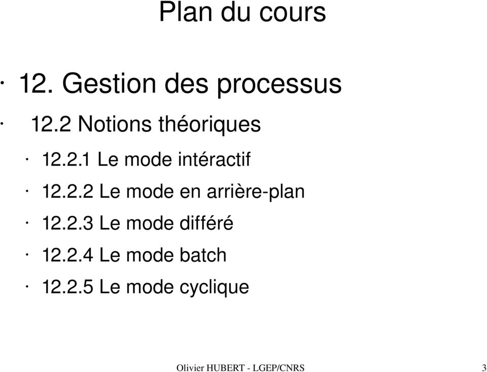 2.4 Le mode batch 12.2.5 Le mode cyclique Olivier HUBERT LGEP/CNRS 3