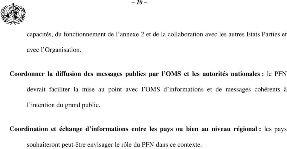 point avec l OMS d informations et de messages cohérents à l intention du grand public.