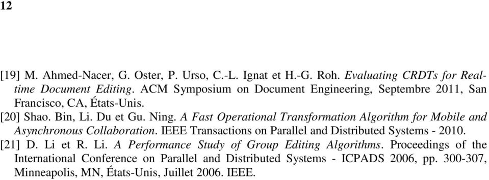 A Fast Operational Transformation Algorithm for Mobile and Asynchronous Collaboration. IEEE Transactions on Parallel and Distributed Systems - 2010.