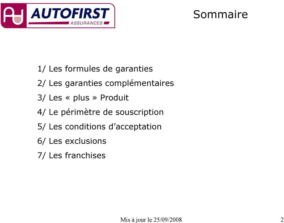 de souscription 5/ Les conditions d acceptation 6/ Les