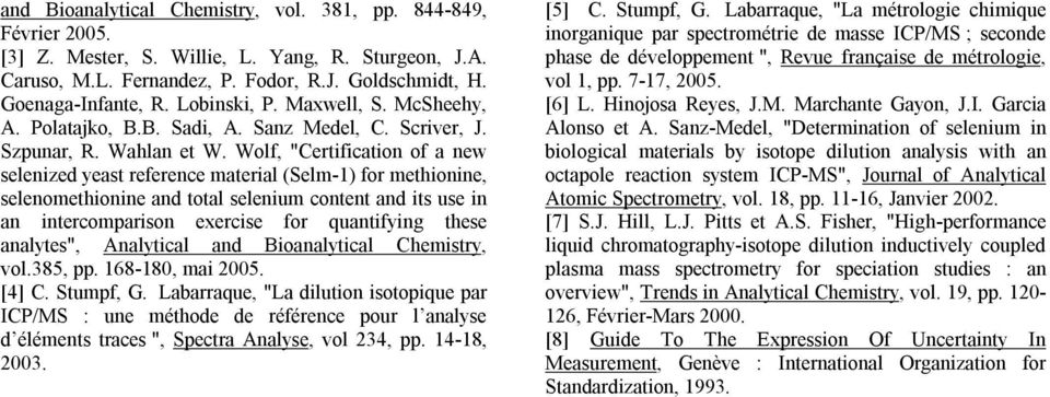 "Wolf, ""Certification of a new selenized yeast reference material (Selm-1) for methionine, selenomethionine and total selenium content and its use in an intercomparison exercise for quantifying these"