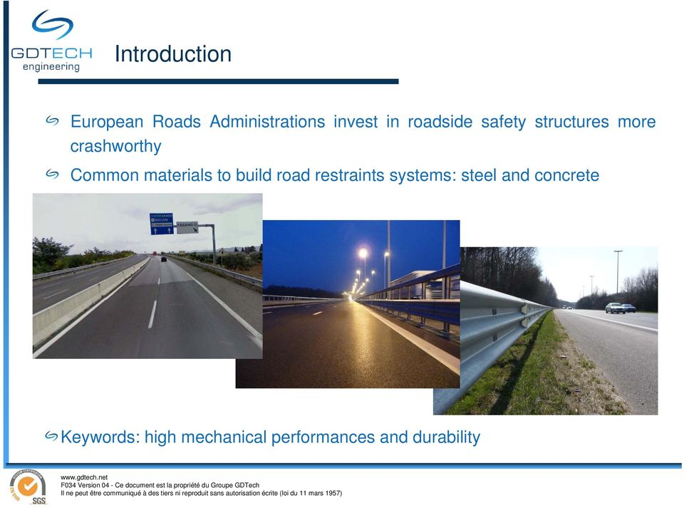 materials to build road restraints systems: steel and