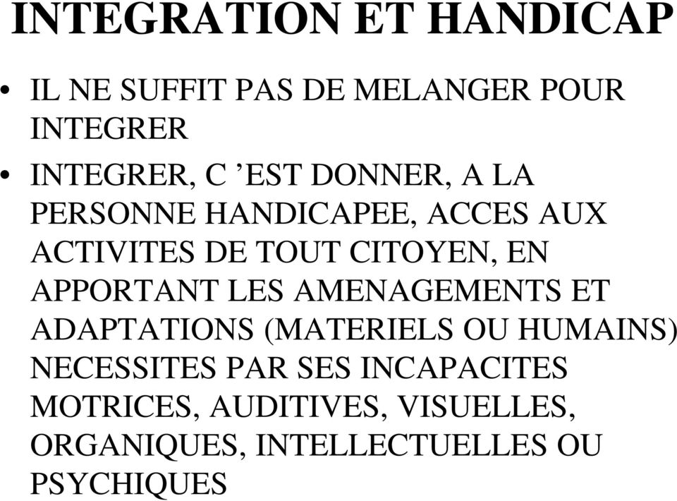 APPORTANT LES AMENAGEMENTS ET ADAPTATIONS (MATERIELS OU HUMAINS) NECESSITES PAR