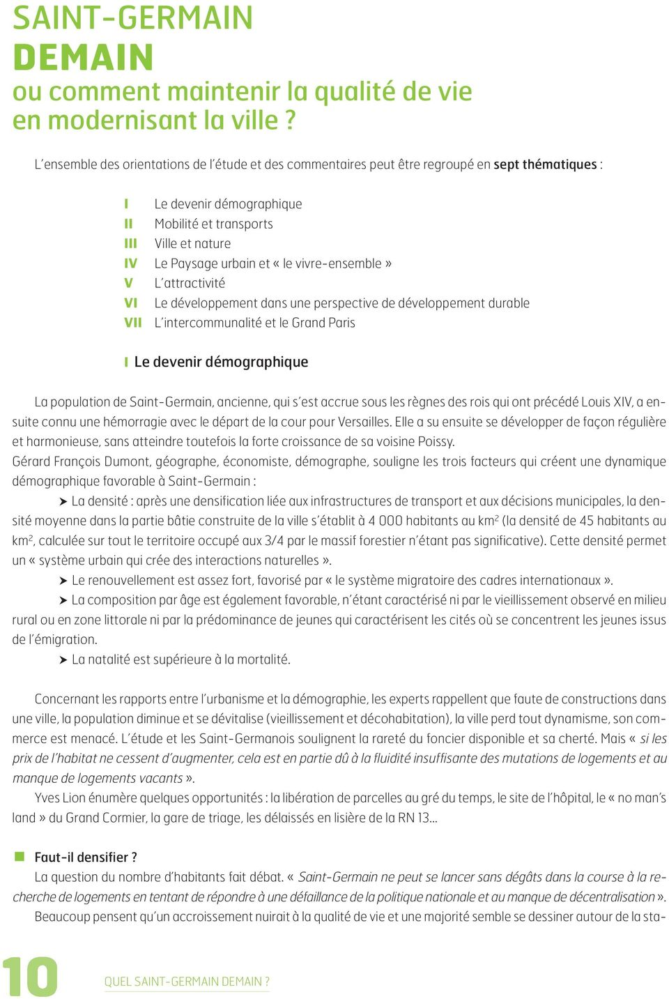 «le vivre-ensemble» V L attractivité VI Le développement dans une perspective de développement durable VII L intercommunalité et le Grand Paris I Le devenir démographique La population de
