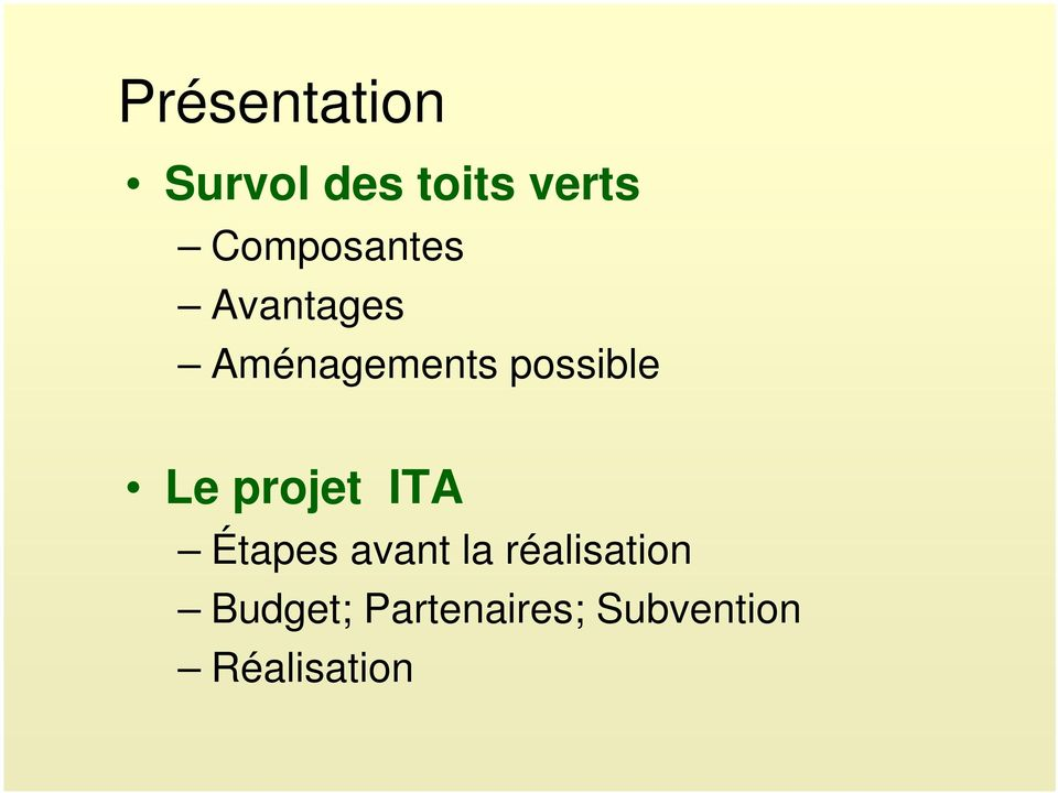 possible Le projet ITA Étapes avant la
