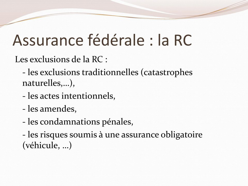 actes intentionnels, - les amendes, - les condamnations