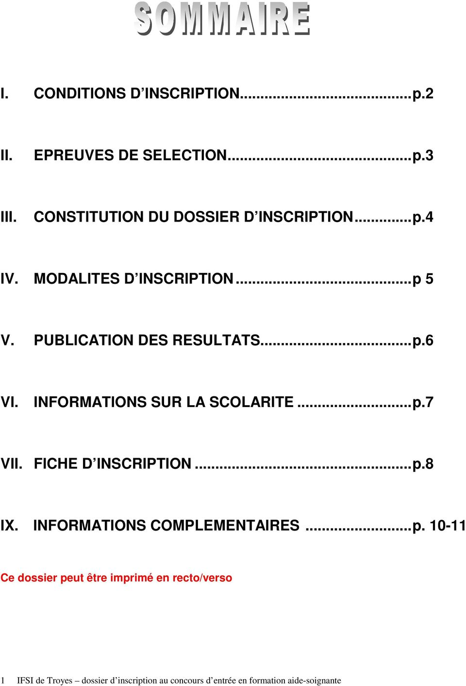 ..p.6 VI. INFORMATIONS SUR LA SCOLARITE...p.7 VII. FICHE D INSCRIPTION...p.8 IX.