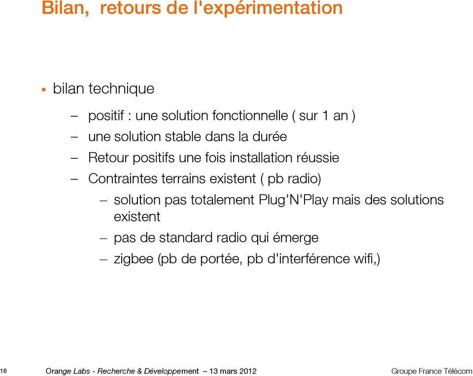 ( pb radio) solution pas totalement Plug'N'Play mais des solutions existent pas de standard radio qui