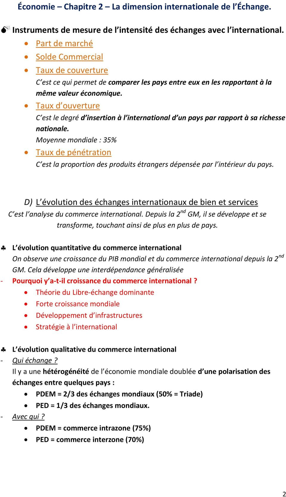 Taux d ouverture C est le degré d insertion à l international d un pays par rapport à sa richesse nationale.