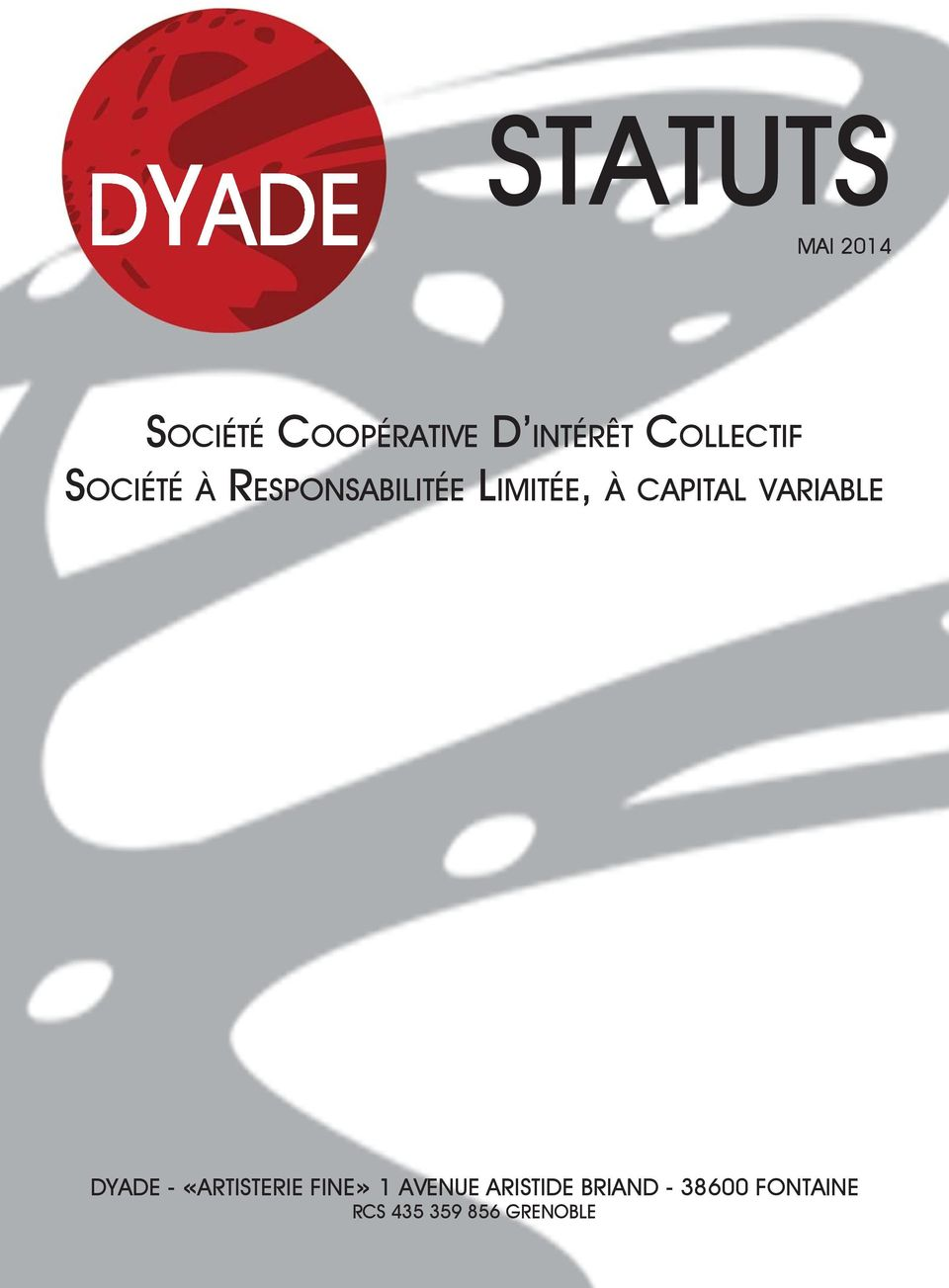 CAPITAL VARIABLE DYADE - «ARTISTERIE FINE» 1