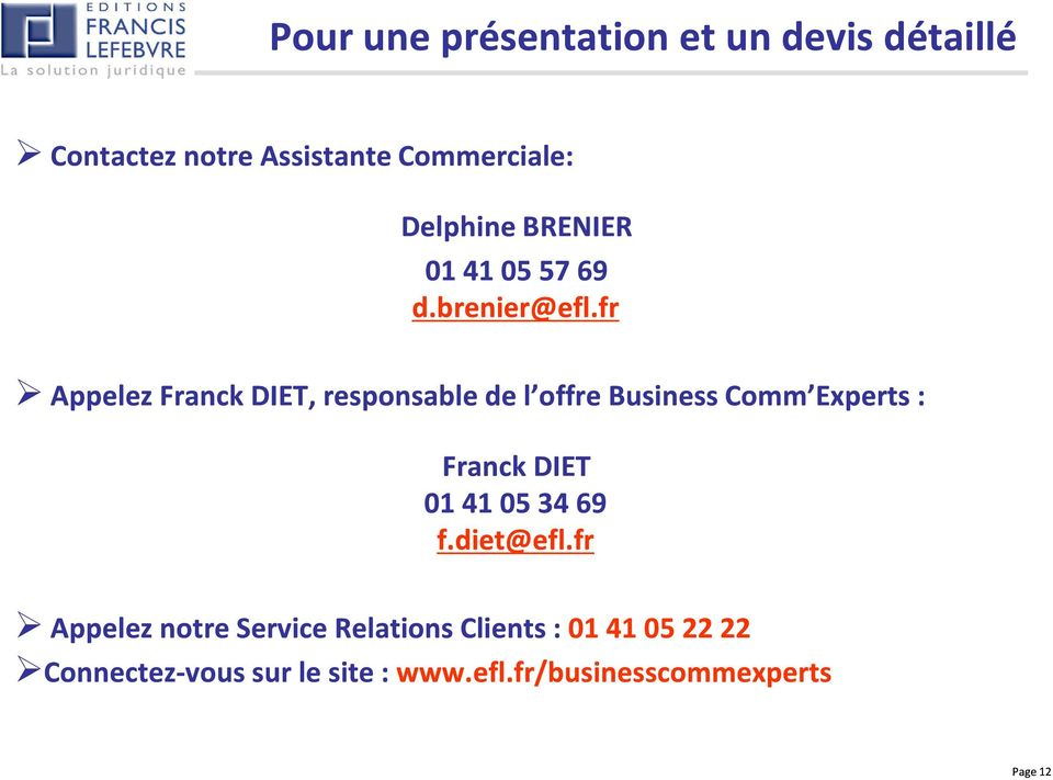 fr Appelez Franck DIET, responsable de l offre Business Comm Experts : Franck DIET 01 41 05