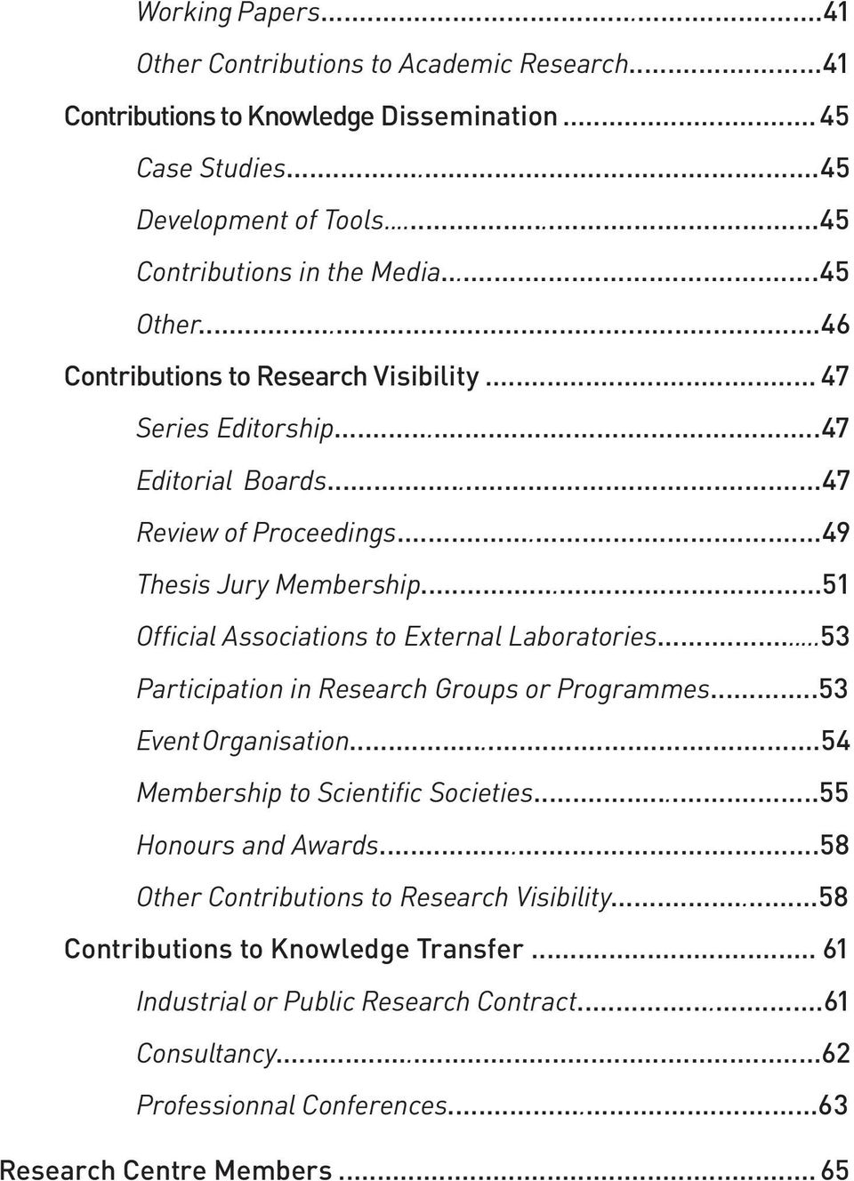 ..51 Official Associations to External Laboratories...53 Participation in Research Groups or Programmes...53 Event Organisation...54 Membership to Scientific Societies.