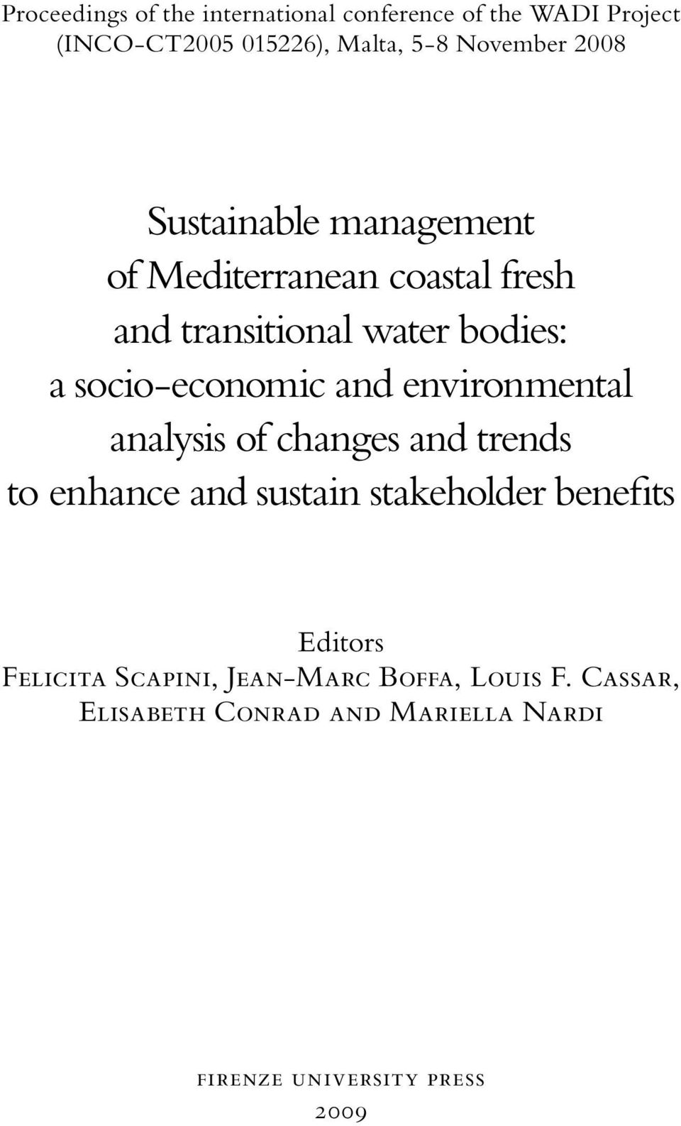 and environmental analysis of changes and trends to enhance and sustain stakeholder benefits Editors