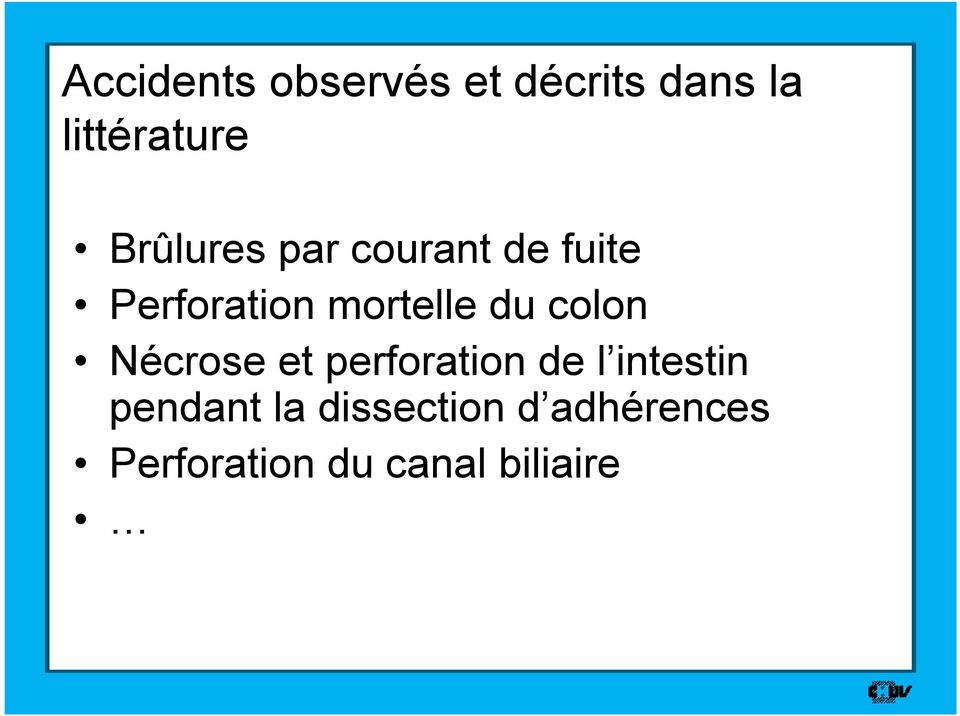 du colon Nécrose et perforation de l intestin