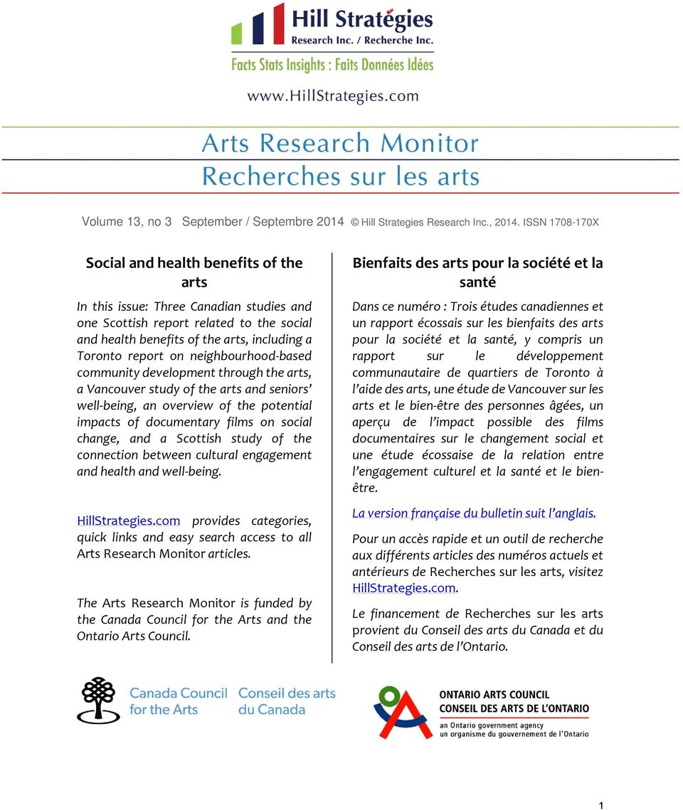 on neighbourhood-based community development through the arts, a Vancouver study of the arts and seniors well-being, an overview of the potential impacts of documentary films on social change, and a