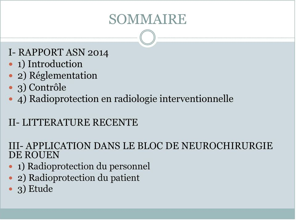 LITTERATURE RECENTE III- APPLICATION DANS LE BLOC DE NEUROCHIRURGIE