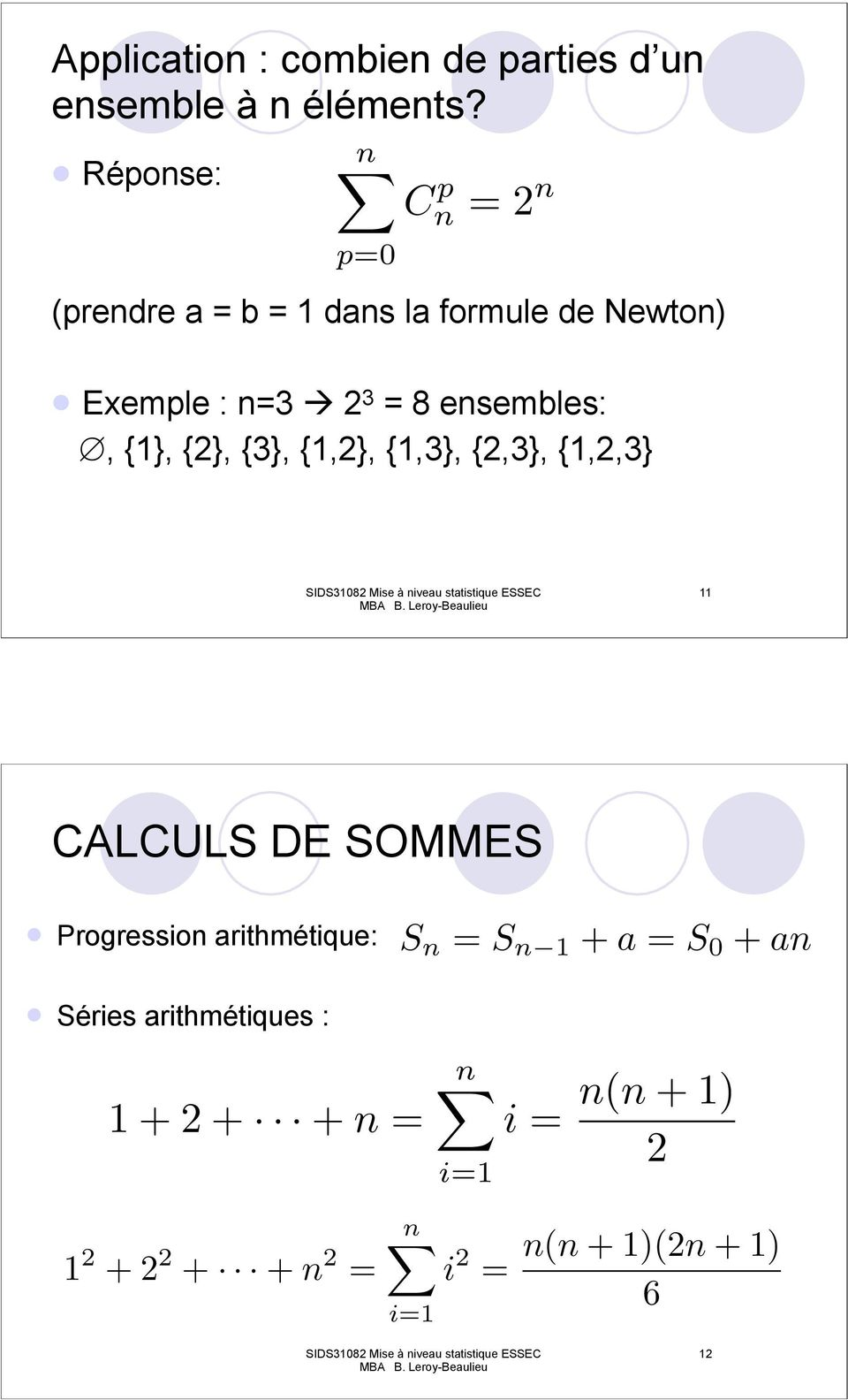 "Exemple : n=3 "" 2 3 = 8 ensembles: #, {1}, {2}, {3}, {1,2}, {1,3}, {2,3}, {1,2,3} 11 CALCULS DE"