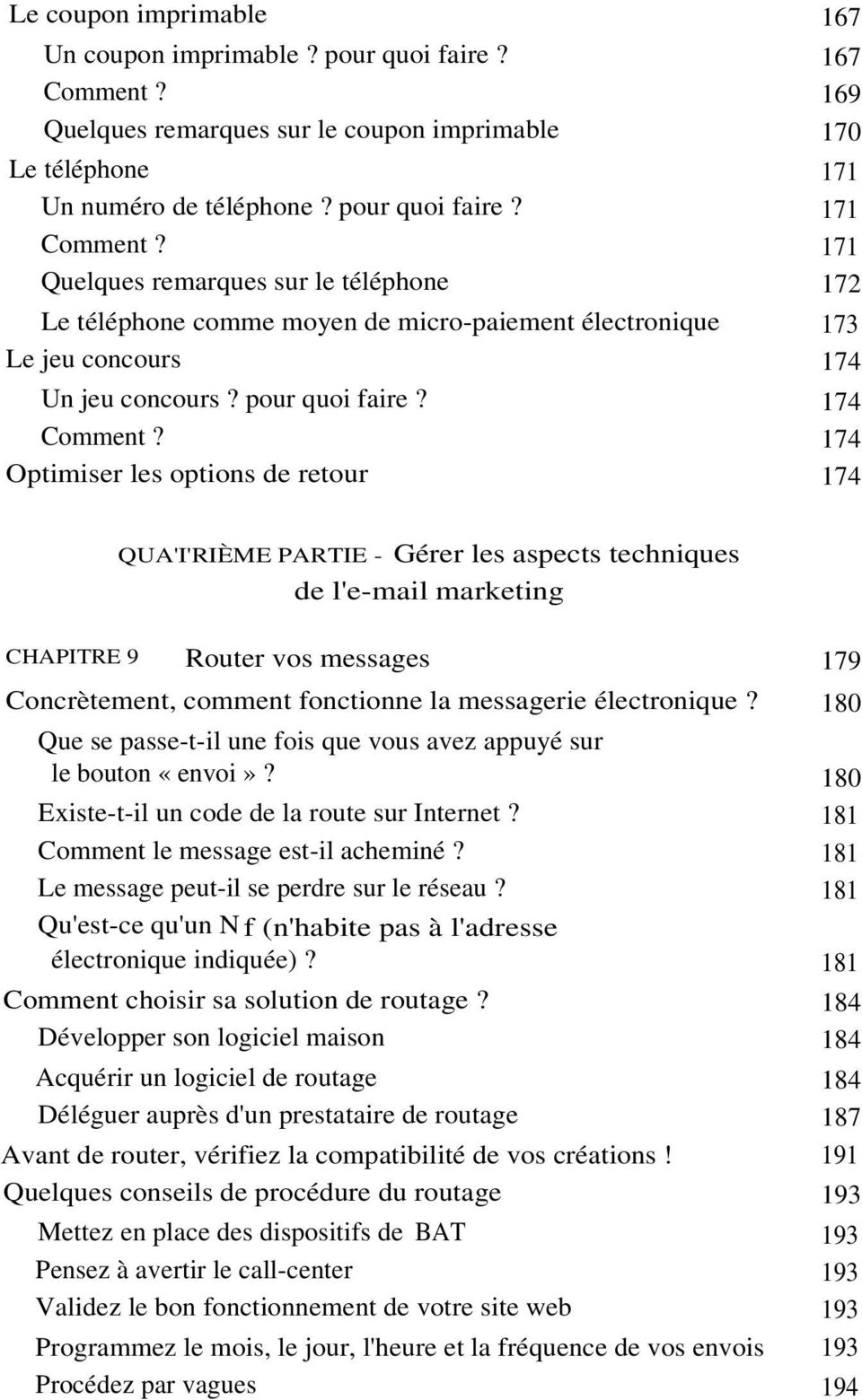 174 Optimiser les options de retour 174 QUA'I'RIÈME PARTIE - Gérer les aspects techniques de l'e-mail marketing CHAPITRE 9 Router vos messages 179 Concrètement, comment fonctionne la messagerie