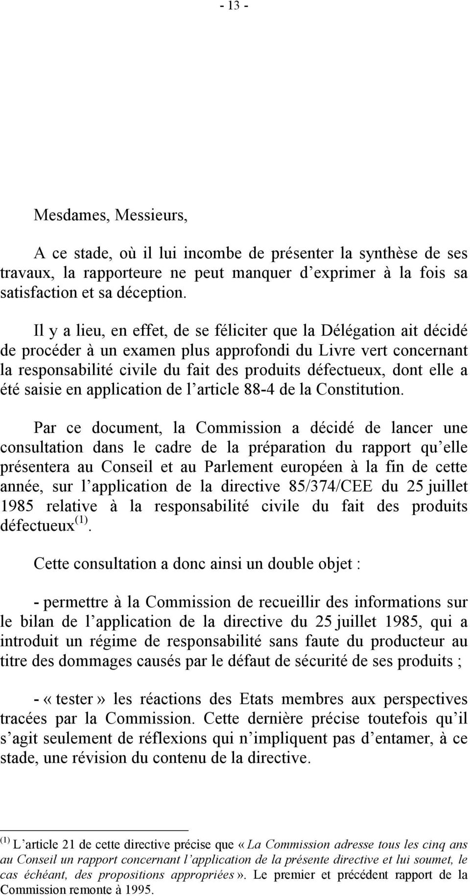 elle a été saisie en application de l article 88-4 de la Constitution.