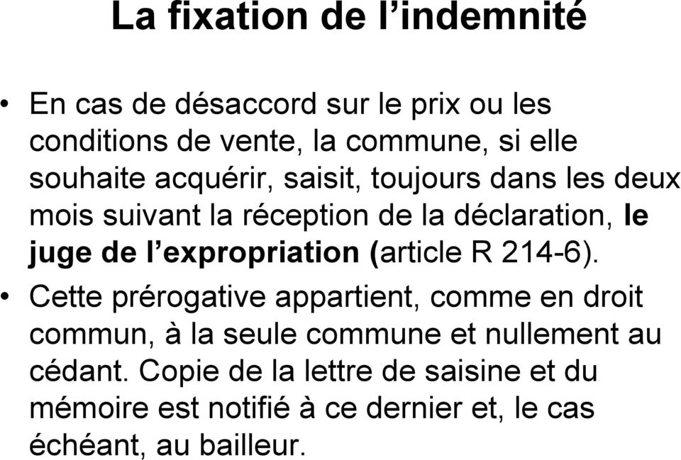 expropriation (article R 214-6).