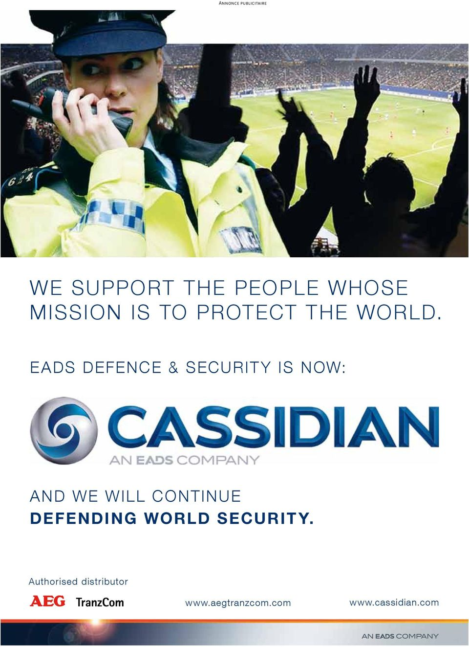 EADS DEFENCE & SECURITY IS NOW: AND WE WILL CONTINUE