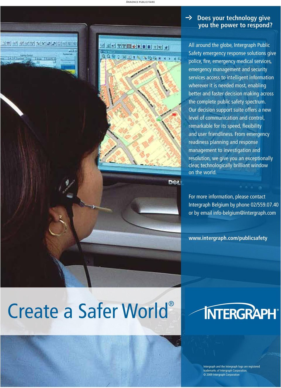 wherever it is needed most, enabling better and faster decision making across the complete public safety spectrum.