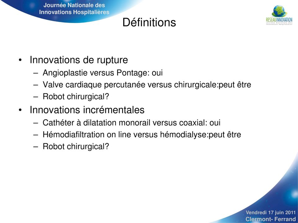 Innovations incrémentales Cathéter à dilatation monorail versus coaxial: