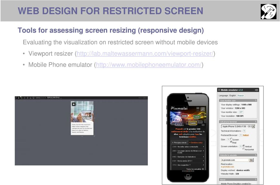 without mobile devices Viewport resizer (http://lab.maltewassermann.