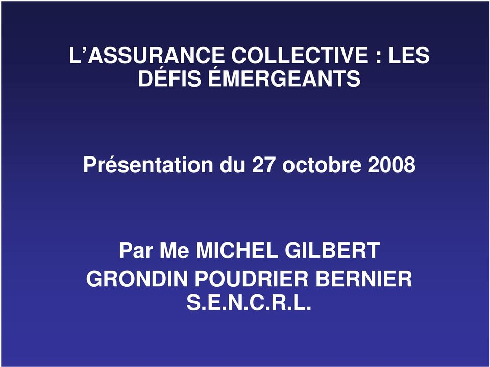 octobre 2008 Par Me MICHEL GILBERT