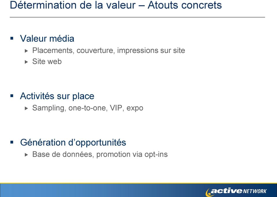 Activités sur place Sampling, one-to-one, VIP, expo