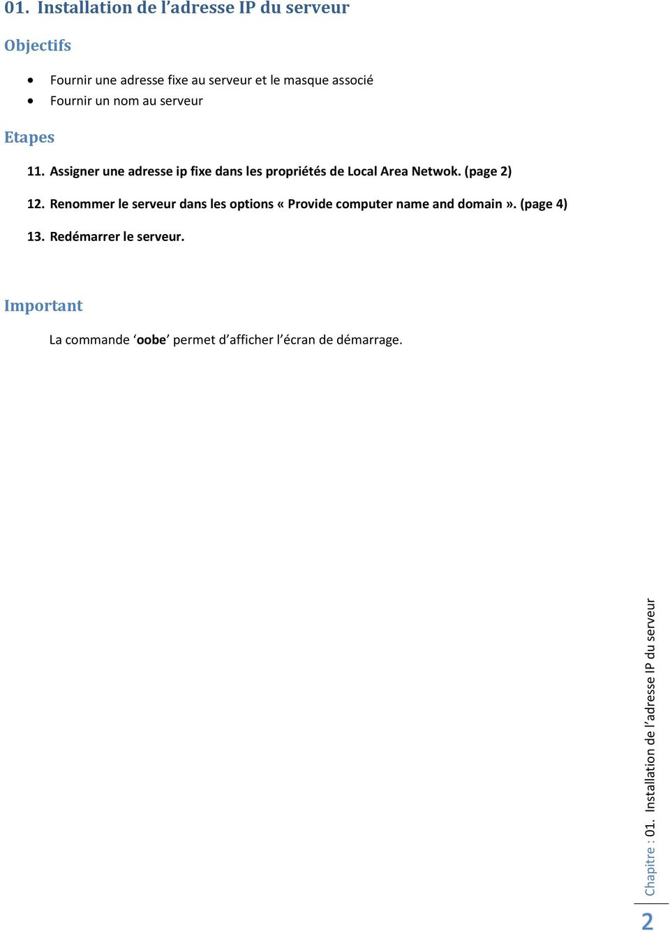 (page 2) 12. Renommer le serveur dans les options «Provide computer name and domain». (page 4) 13.