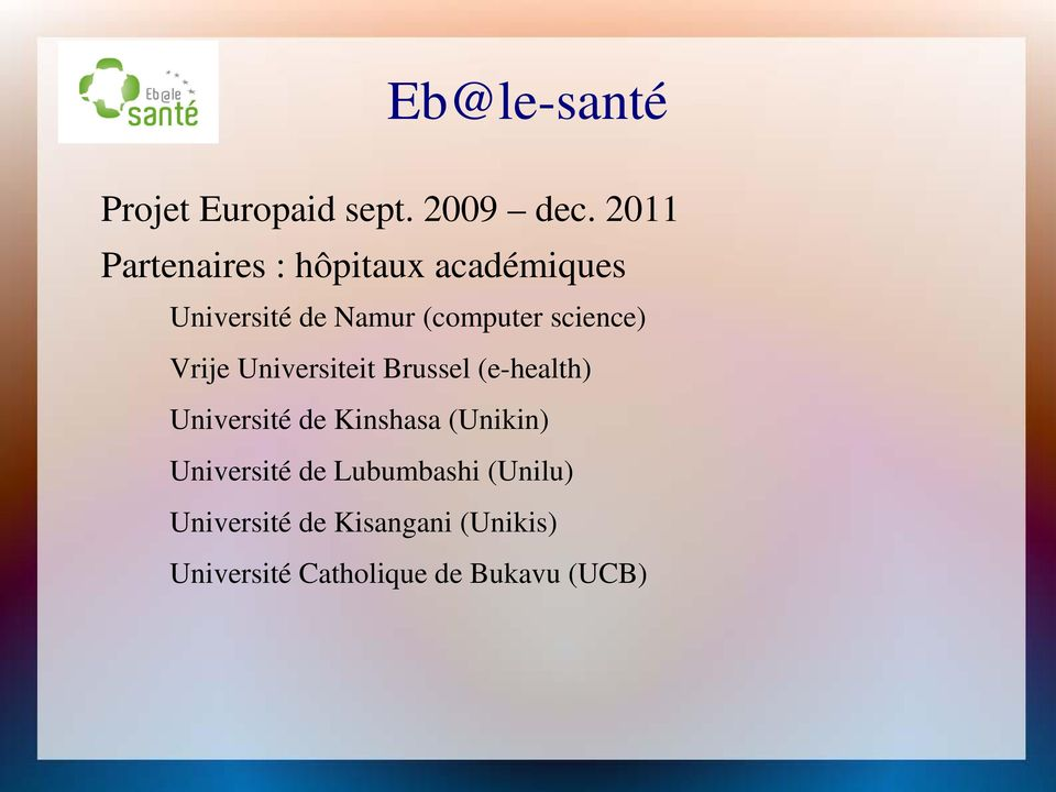 science) Vrije Universiteit Brussel (e-health) Université de Kinshasa