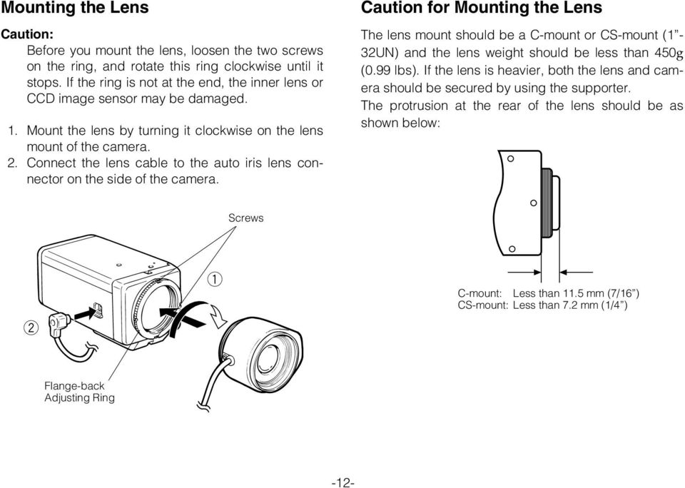 Connect the lens cable to the auto iris lens connector on the side of the camera.