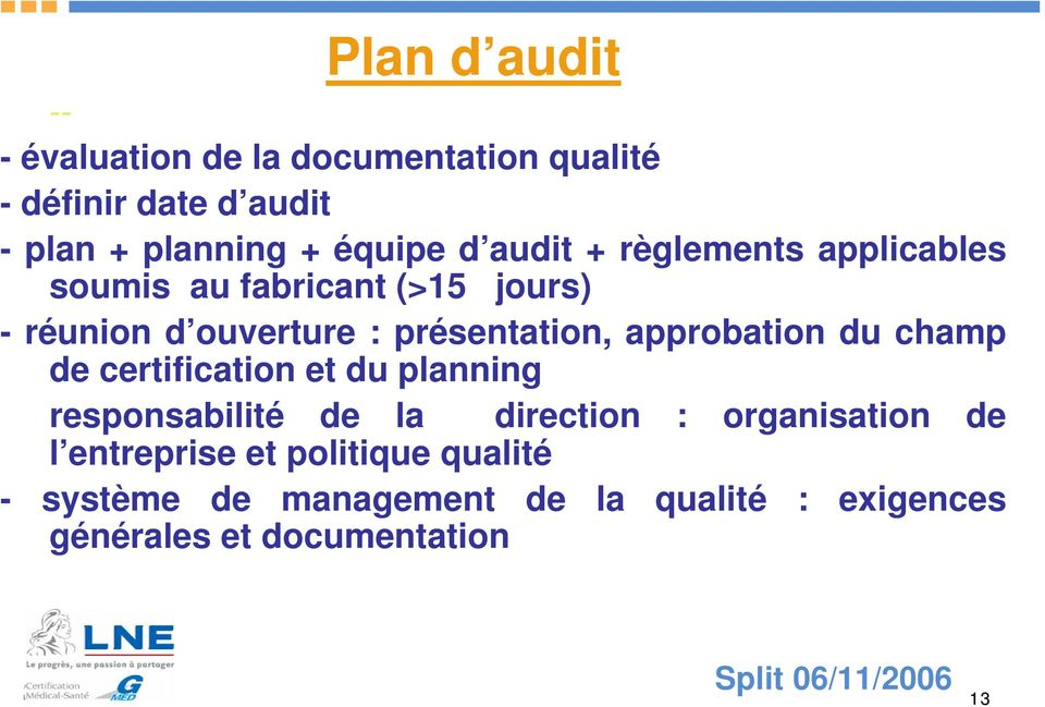 approbation du champ de certification et du planning responsabilité de la direction : organisation de l