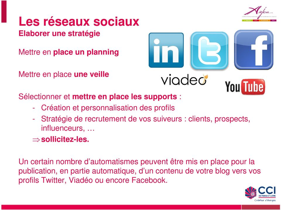 : clients, prospects, influenceurs, sollicitez-les.