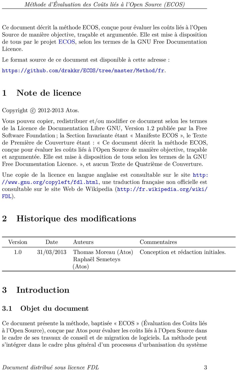 com/drakkr/ecos/tree/master/method/fr. 1 Note de licence Copyright c 2012-2013 Atos.