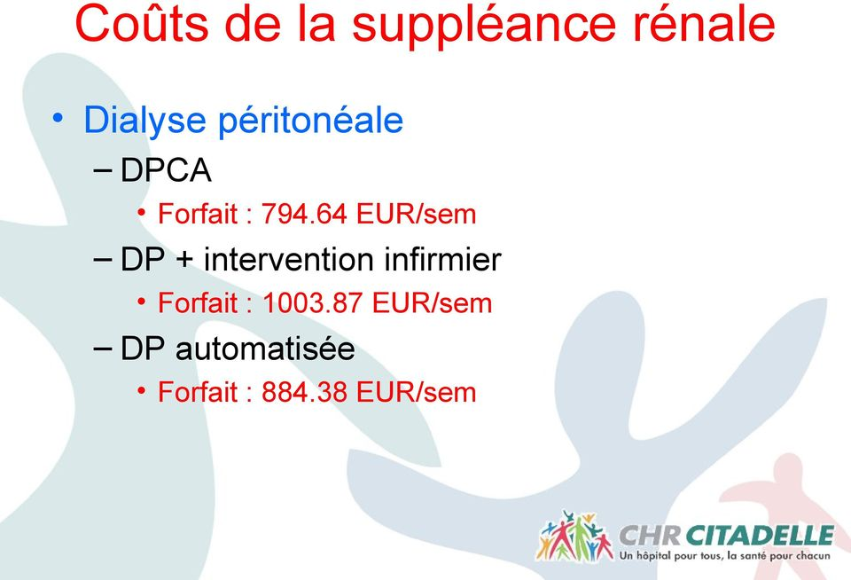 64 EUR/sem DP + intervention infirmier