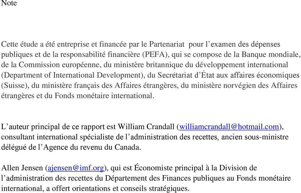 Affaires étrangères, du ministère norvégien des Affaires étrangères et du Fonds monétaire international. L auteur principal de ce rapport est William Crandall (williamcrandall@hotmail.