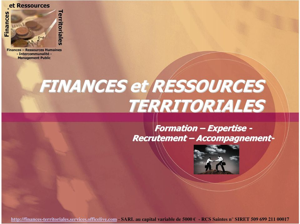 Formation Expertise Recrutement Accompagnement- Finances et Ressources Finances Territoriales Territoriales:-: SARL
