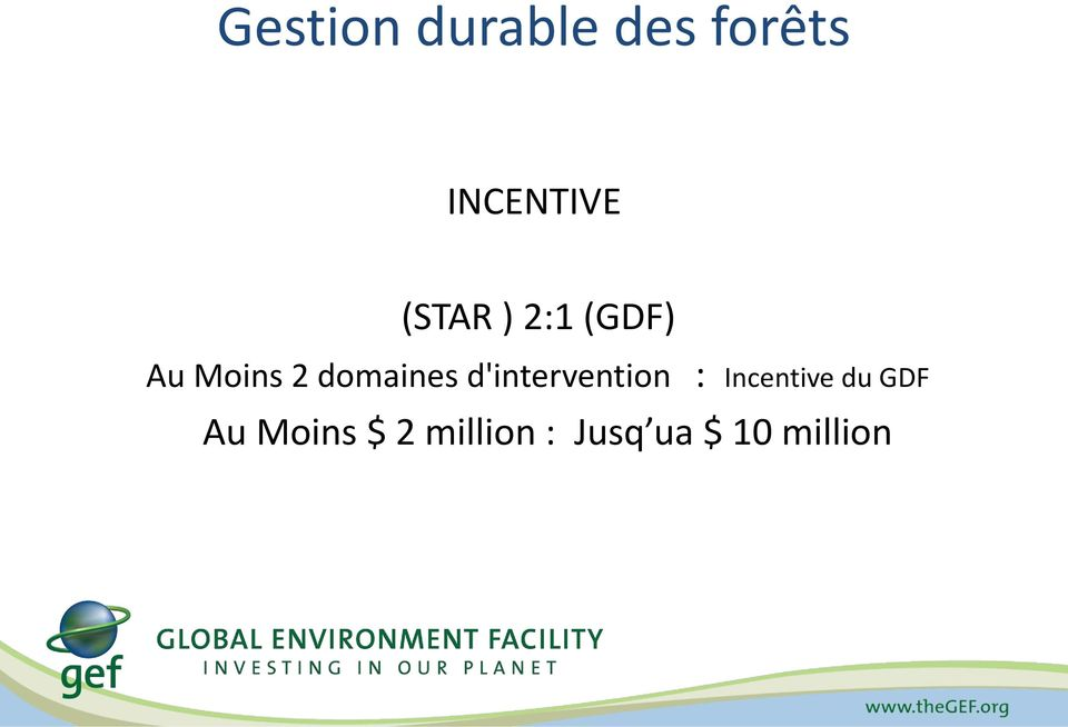 d'intervention : Incentive du GDF Au