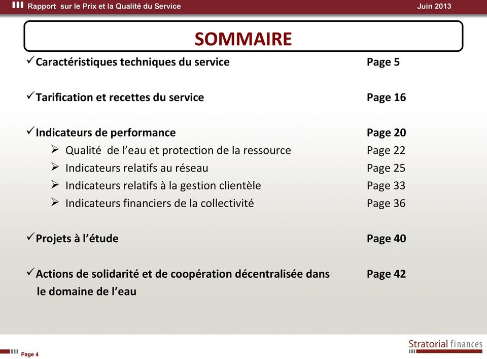 Page 25 Indicateurs relatifs à la gestion clientèle Page 33 Indicateurs financiers de la collectivité Page 36
