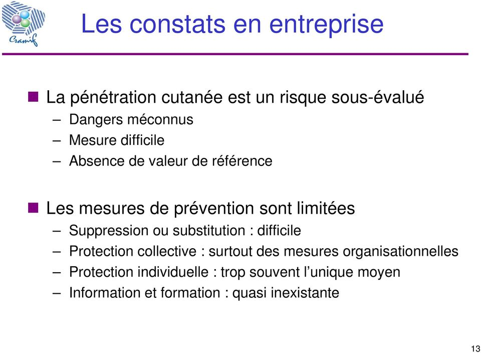 Suppression ou substitution : difficile Protection collective : surtout des mesures