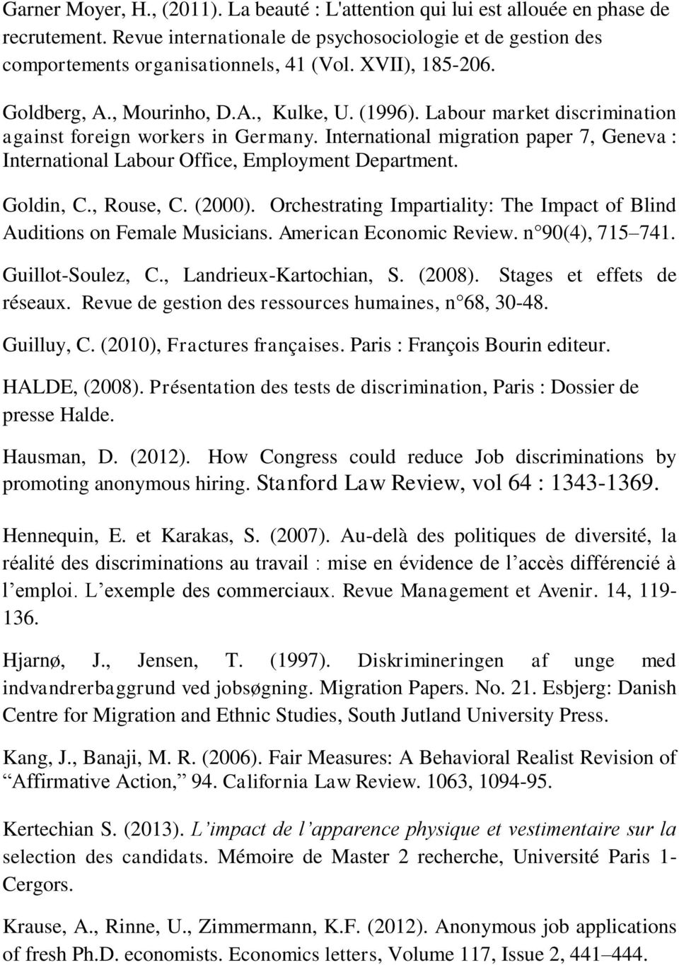 International migration paper 7, Geneva : International Labour Office, Employment Department. Goldin, C., Rouse, C. (2000).
