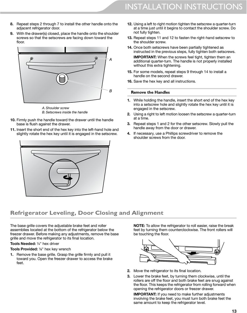Firmly push the handle toward the drawer until the handle base is flush against the drawer. 11.