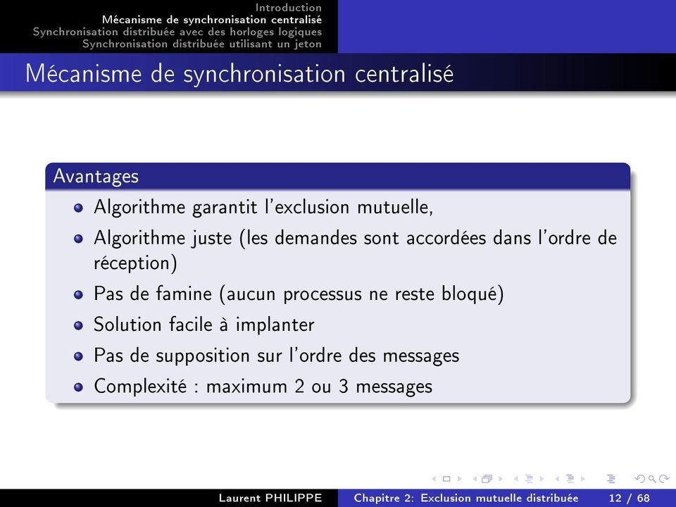 bloqué) Solution facile à implanter Pas de supposition sur l'ordre des messages
