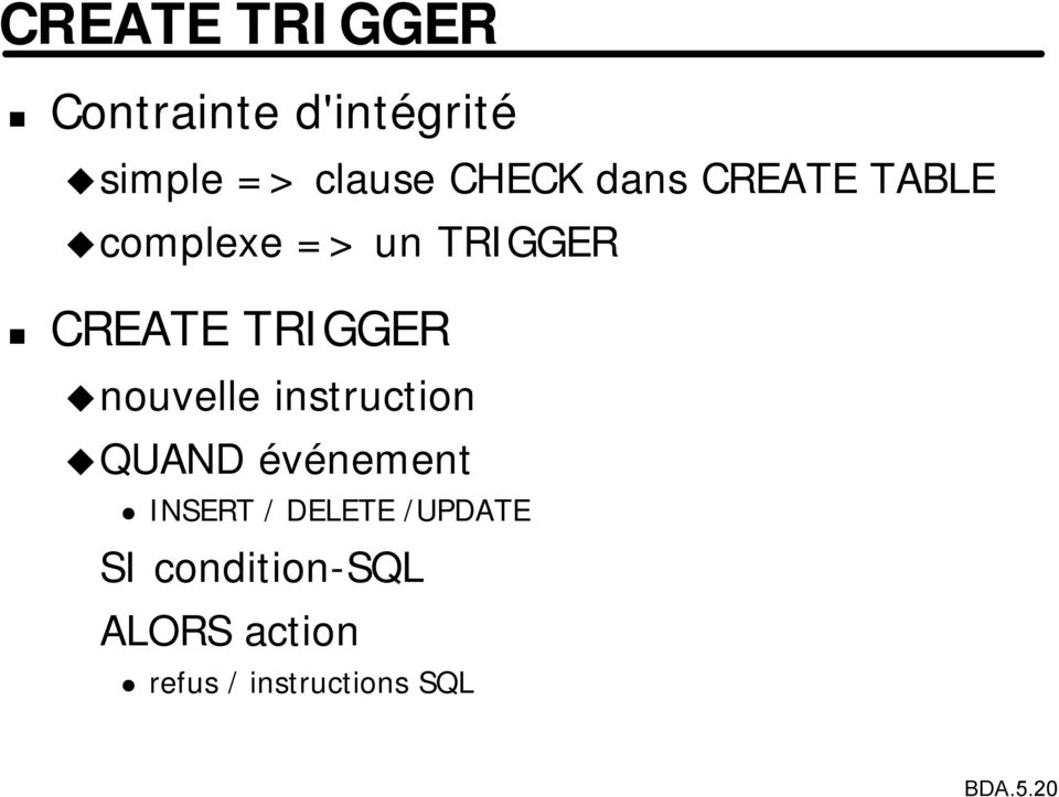 nouvelle instruction QUAND événement INSERT / DELETE /UPDATE