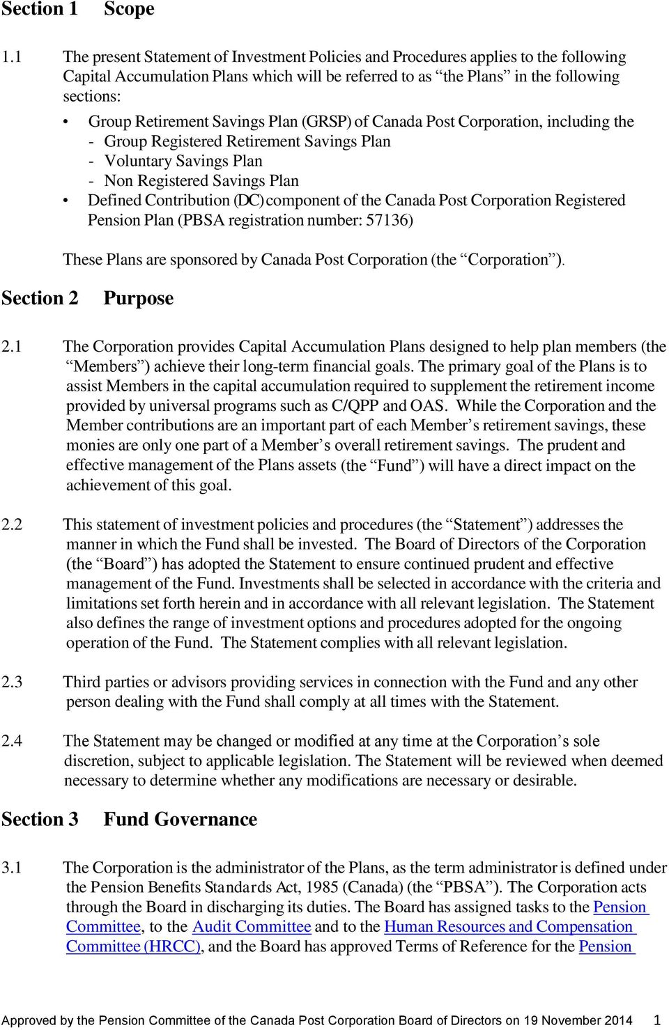 Savings Plan (GRSP) of Canada Post Corporation, including the - Group Registered Retirement Savings Plan - Voluntary Savings Plan - Non Registered Savings Plan Defined Contribution (DC) component of